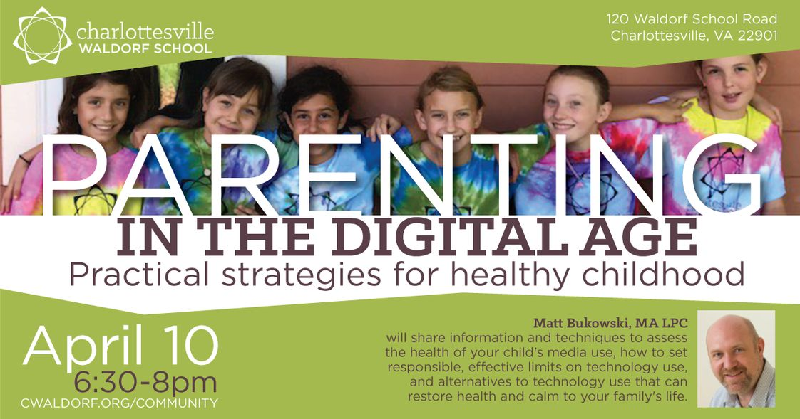 Charlottesville Waldorf School Photo #1 - April 10th, 2019 from 6:30pm - 10pm. Parenting in the Digital Age.